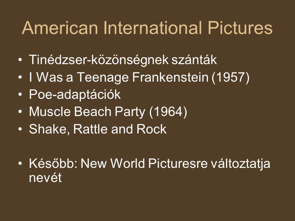 American International Pictures Tinédzser-közönségnek szánták I Was a Teenage Frankenstein (1957) Poe-adaptációk Muscle Beach Party (1964) Shake, Ratt