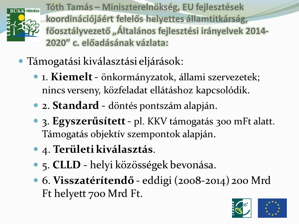 Az EU támogatások 80-90 %-a területalapú.