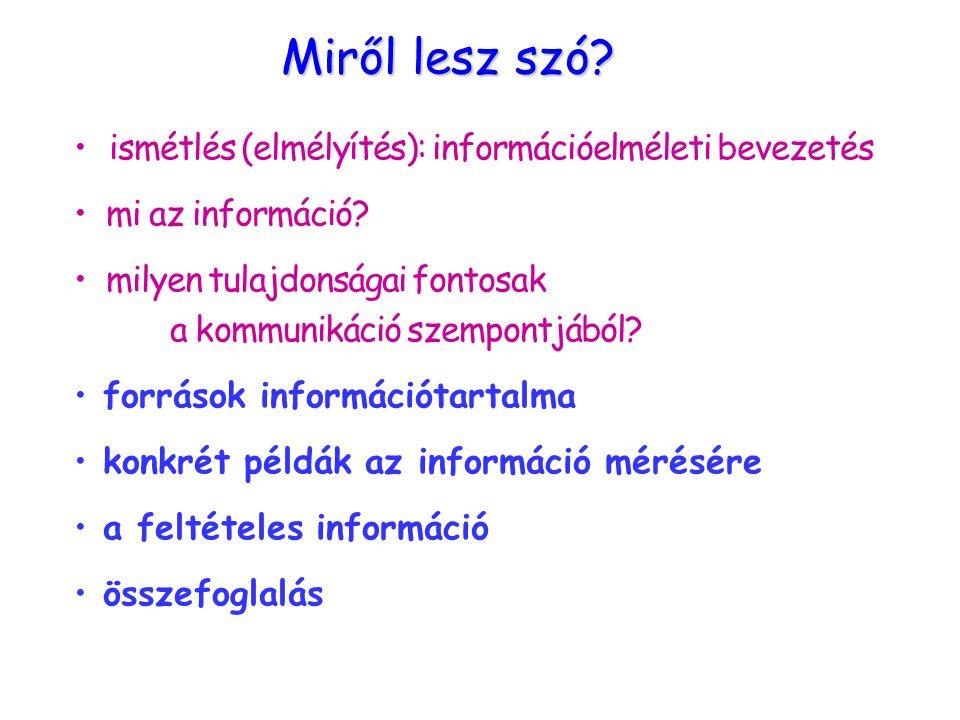 ismétlés (elmélyítés): információelméleti bevezetés mi az információ.