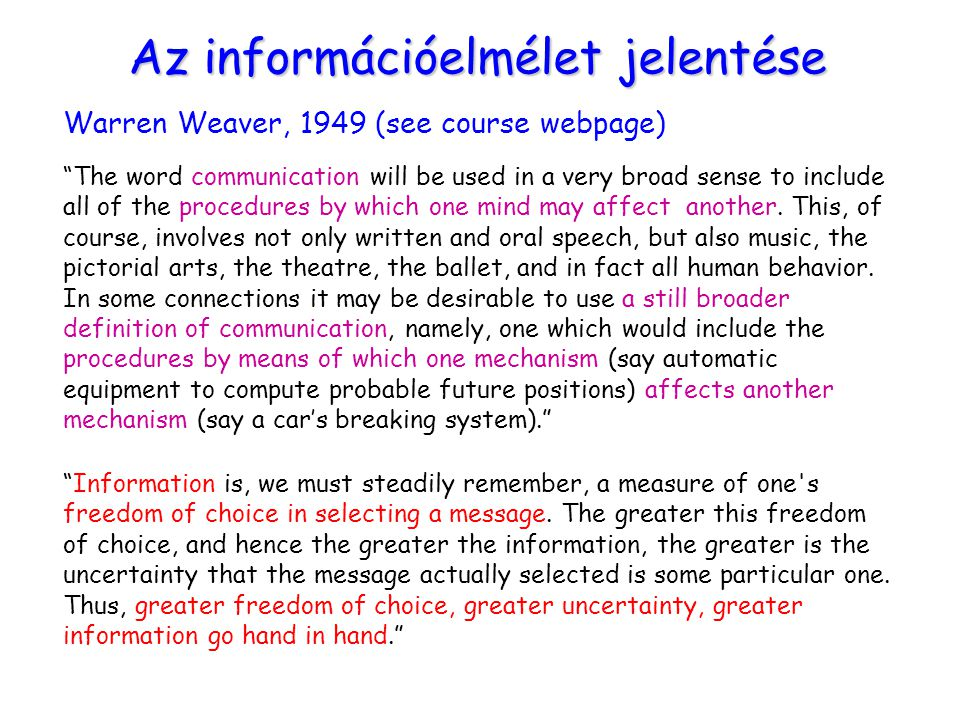 """Az információelmélet jelentése """"Information is, we must steadily remember, a measure of one's freedom of choice in selecting a message. The greater th"""