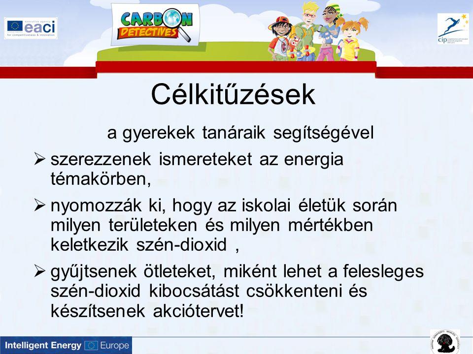 Célkitűzések a gyerekek tanáraik segítségével  szerezzenek ismereteket az energia témakörben,  nyomozzák ki, hogy az iskolai életük során milyen ter