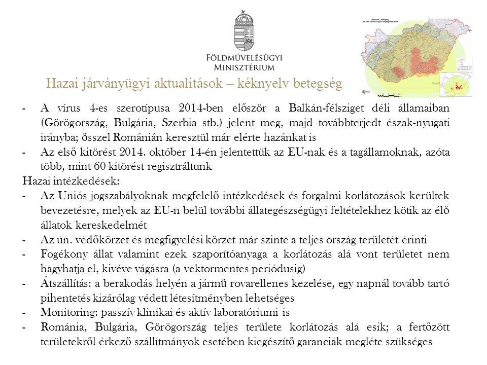 Hazai járványügyi aktualitások – kéknyelv betegség -A vírus 4-es szerotípusa 2014-ben el ő ször a Balkán-félsziget déli államaiban (Görögország, Bulgá