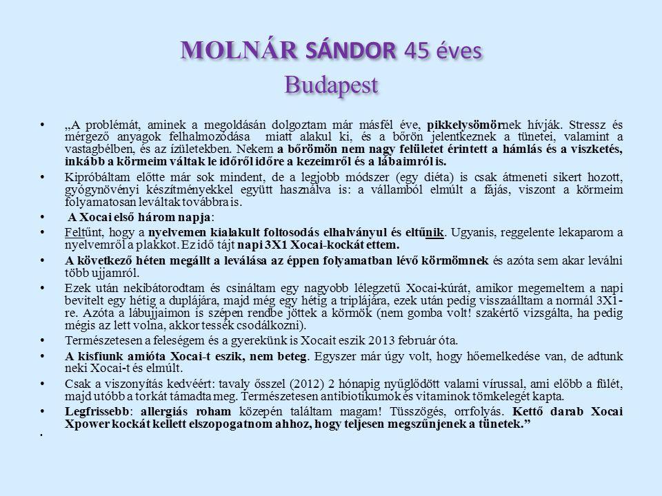 """MOLNÁR SÁNDOR 45 éves Budapest """"A problémát, aminek a megoldásán dolgoztam már másfél éve, pikkelysömörnek hívják."""
