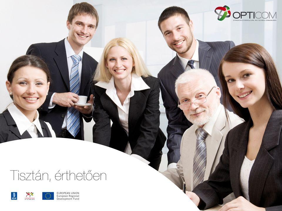 Az OPTICOM projekt további kínálata OPTICOM honlap (www.opticom.eu/at-hu)www.opticom.eu/at-hu Tréningek Szakmai anyagok, OPTICOM Folder Roadshow ősszel