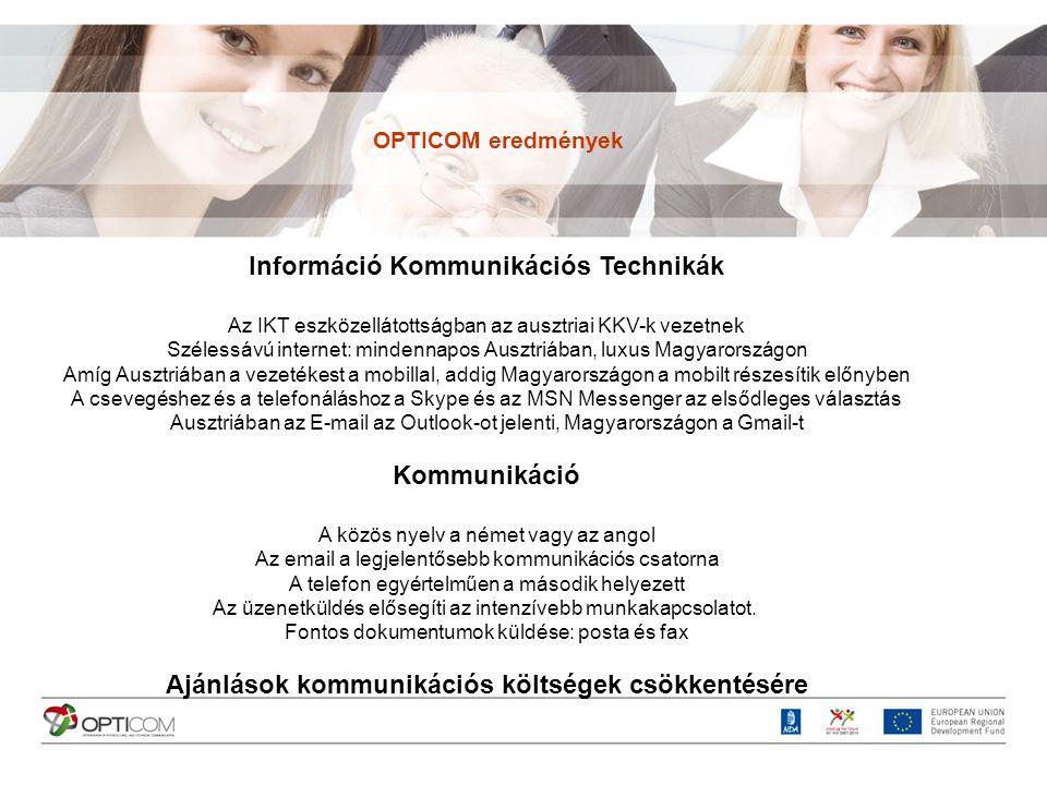 Információ Kommunikációs Technikák Az IKT eszközellátottságban az ausztriai KKV-k vezetnek Szélessávú internet: mindennapos Ausztriában, luxus Magyaro