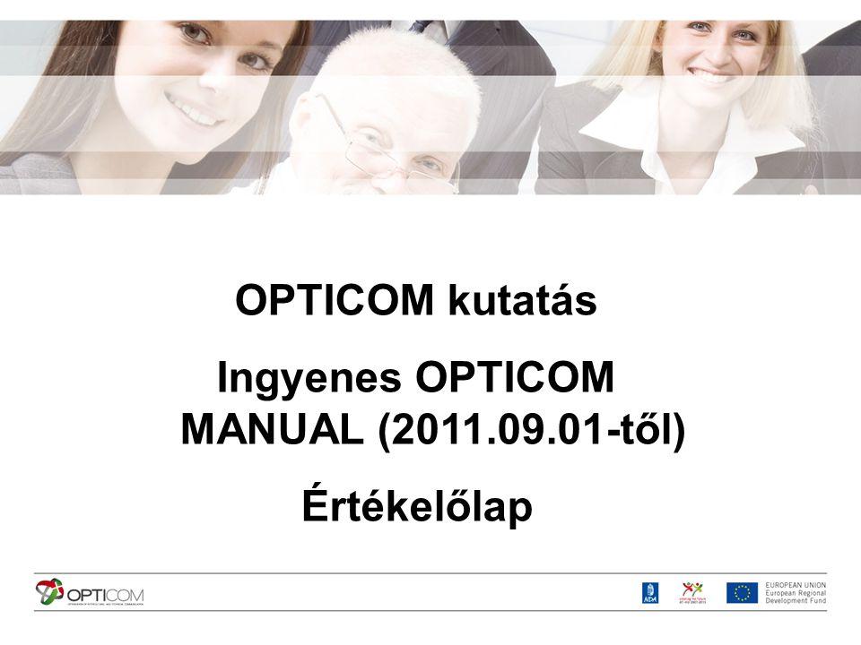 OPTICOM kutatás Ingyenes OPTICOM MANUAL (2011.09.01-től) Értékelőlap