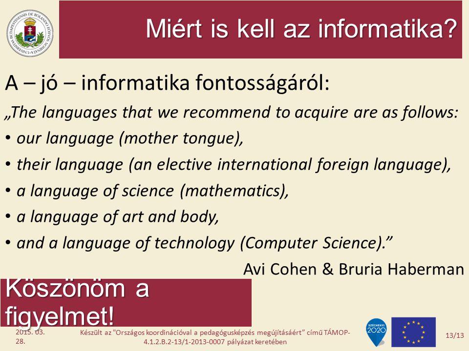 "Miért is kell az informatika? A – jó – informatika fontosságáról: ""The languages that we recommend to acquire are as follows: our language (mother ton"