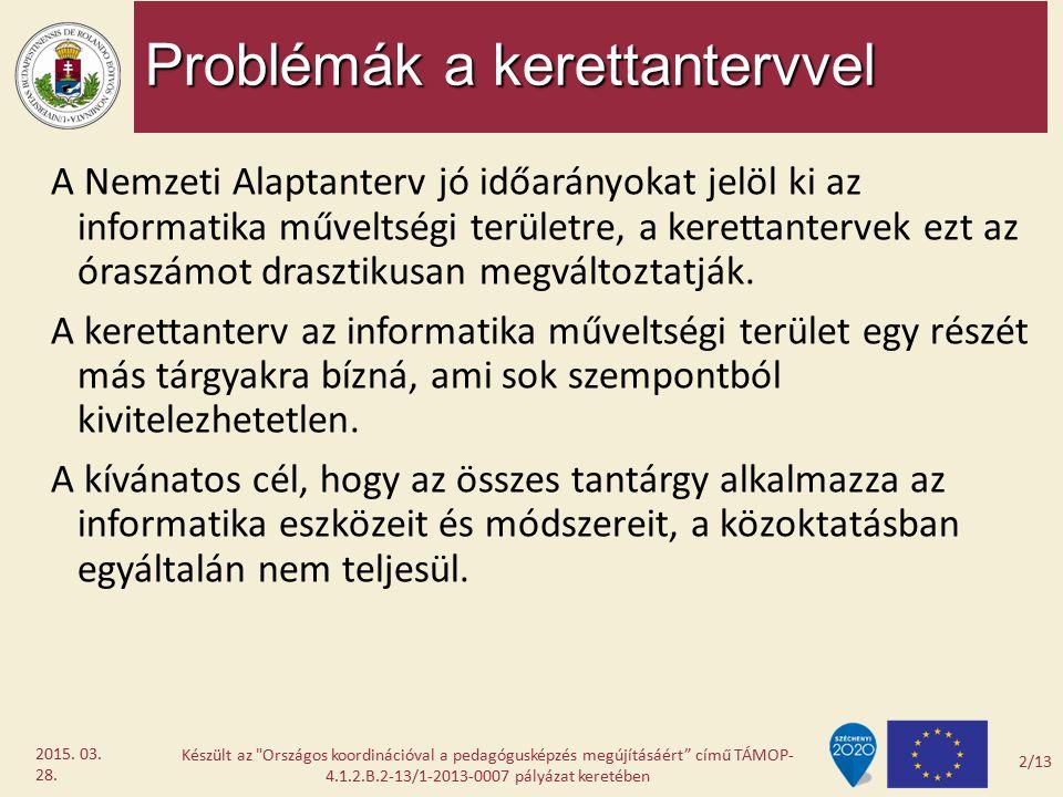 Problémák a NAT-tal Az informatika tartalma és struktúrája korszerűtlen, a nemzetközi tendenciáknak egyre kevésbé felel meg.