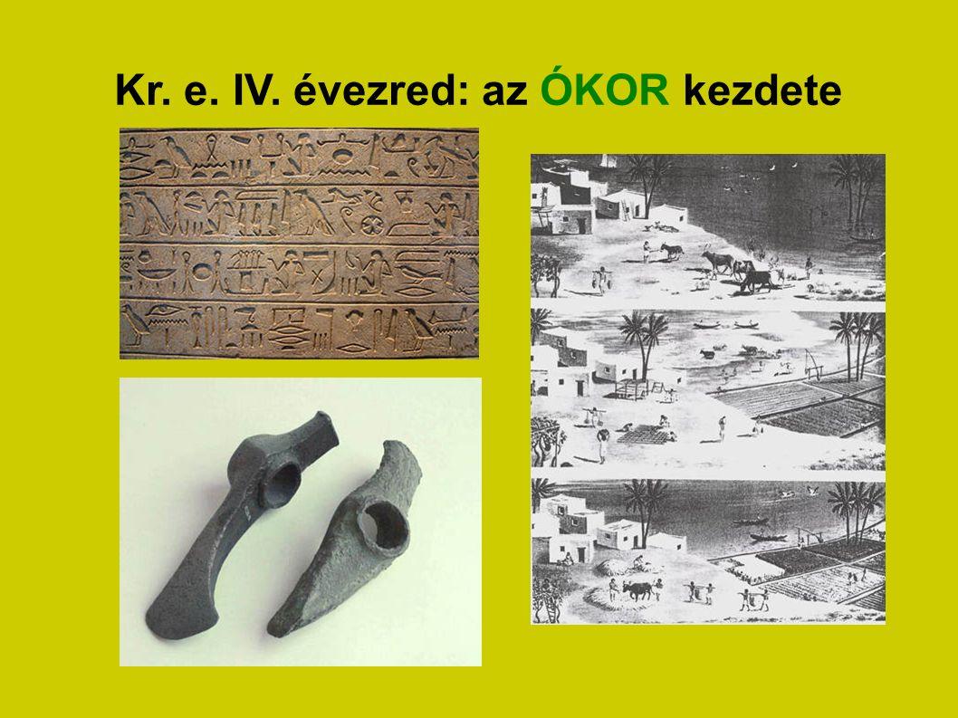 Kr. e. IV. évezred: az ÓKOR kezdete