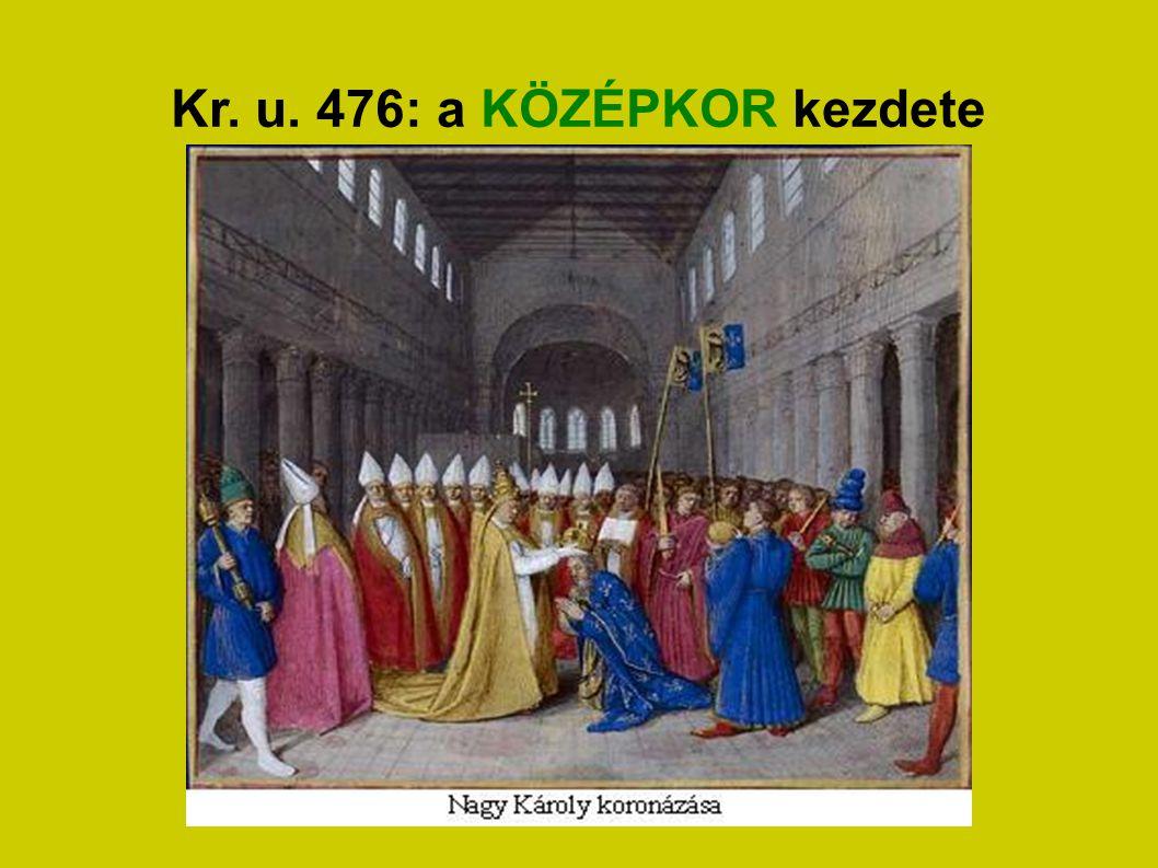 Kr. u. 476: a KÖZÉPKOR kezdete