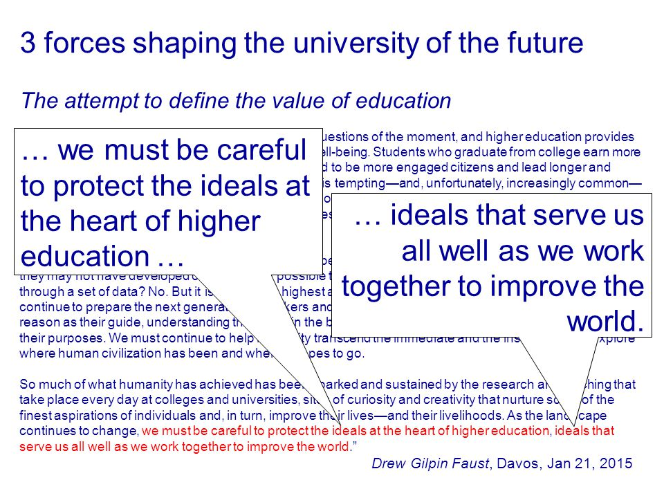 … we must be careful to protect the ideals at the heart of higher education … … ideals that serve us all well as we work together to improve the world.
