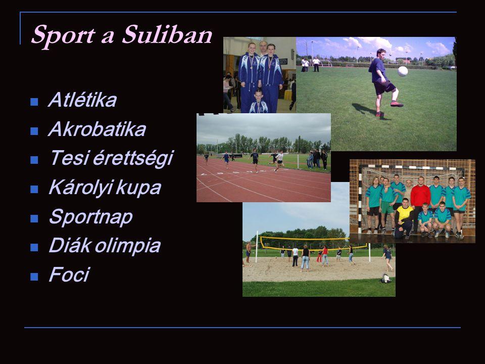 Sport a Suliban Atlétika Akrobatika Tesi érettségi Károlyi kupa Sportnap Diák olimpia Foci