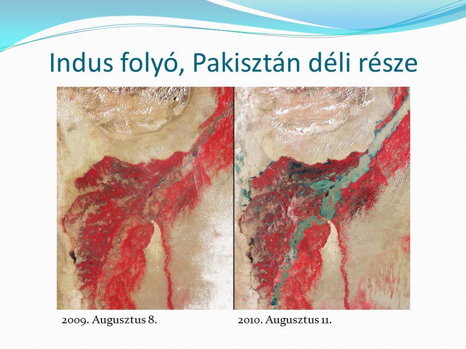 Indus folyó, Pakisztán déli része 2009. Augusztus 8.2010. Augusztus 11.