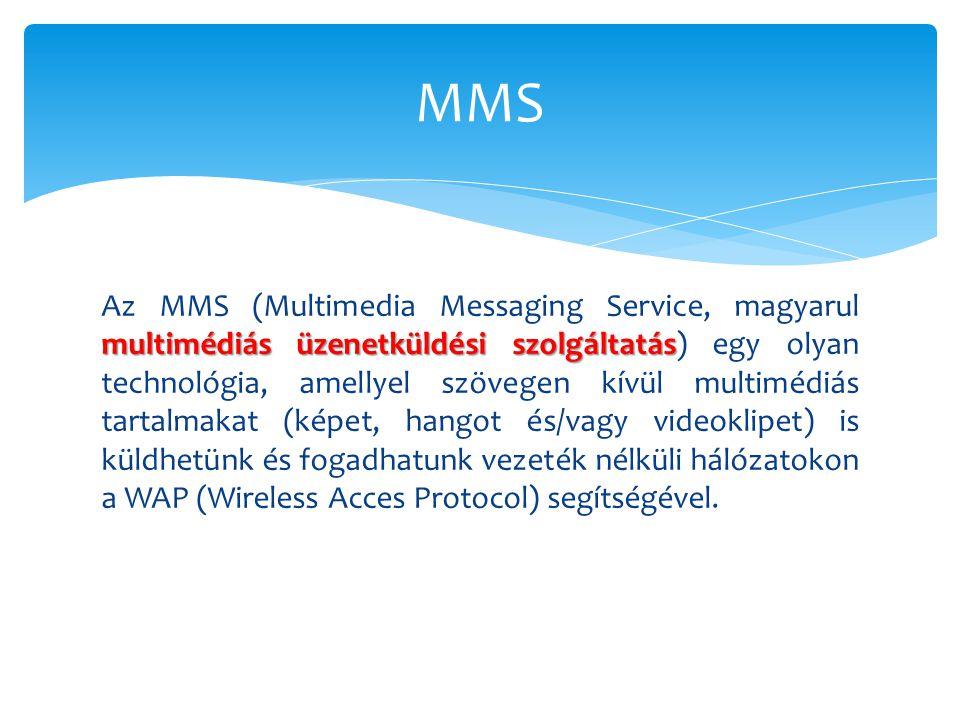 multimédiás üzenetküldési szolgáltatás Az MMS (Multimedia Messaging Service, magyarul multimédiás üzenetküldési szolgáltatás) egy olyan technológia, a