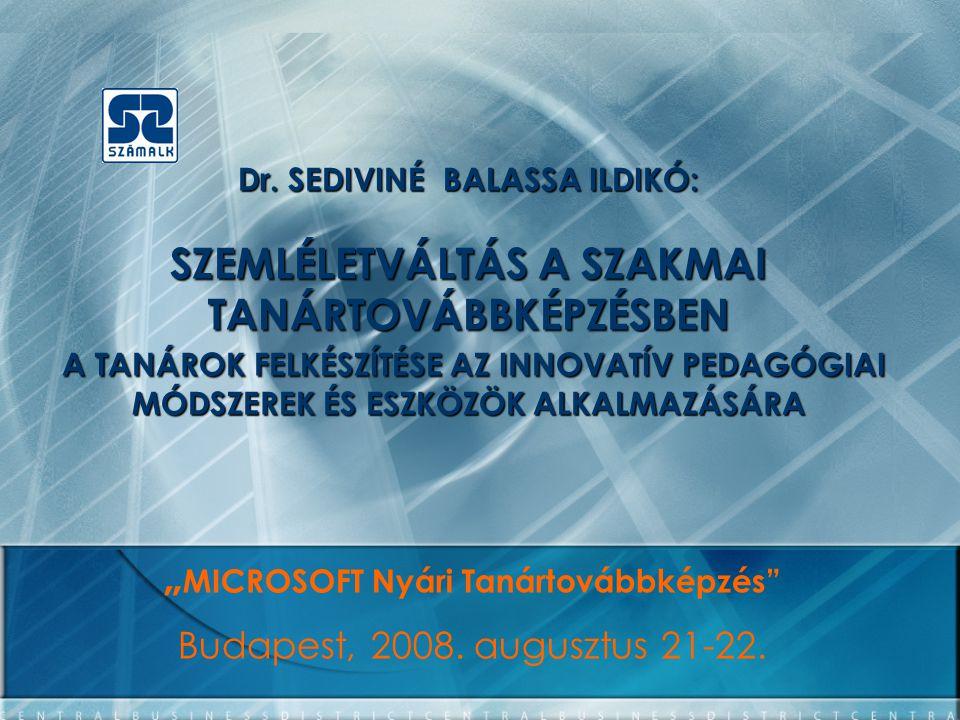 Dr. SEDIVINÉ BALASSA ILDIKÓ: SZEMLÉLETVÁLTÁS A SZAKMAI TANÁRTOVÁBBKÉPZÉSBEN A TANÁROK FELKÉSZÍTÉSE AZ INNOVATÍV PEDAGÓGIAI MÓDSZEREK ÉS ESZKÖZÖK ALKAL