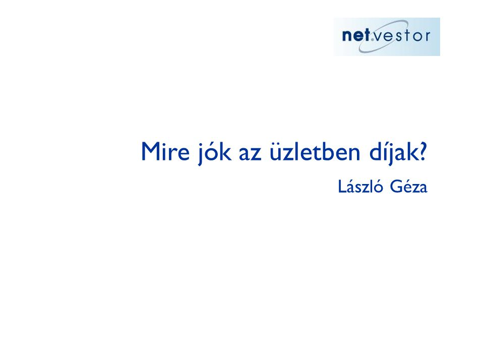 Mire jók az üzletben díjak László Géza