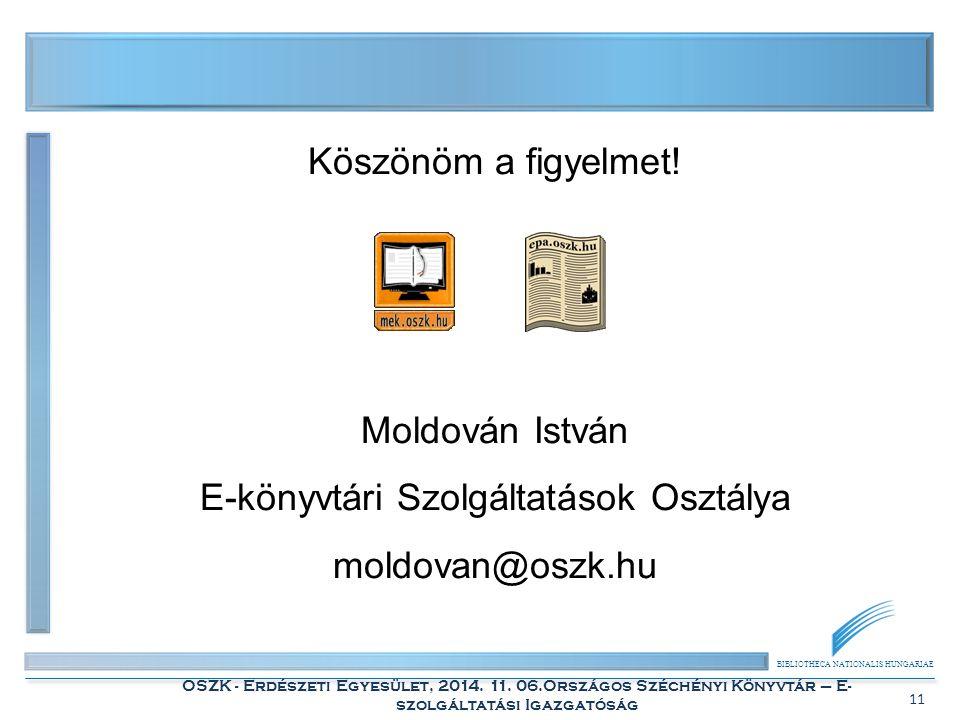 BIBLIOTHECA NATIONALIS HUNGARIAE OSZK - Erdészeti Egyesület, 2014. 11. 06.Országos Széchényi Könyvtár – E- szolgáltatási Igazgatóság 11 Köszönöm a fig