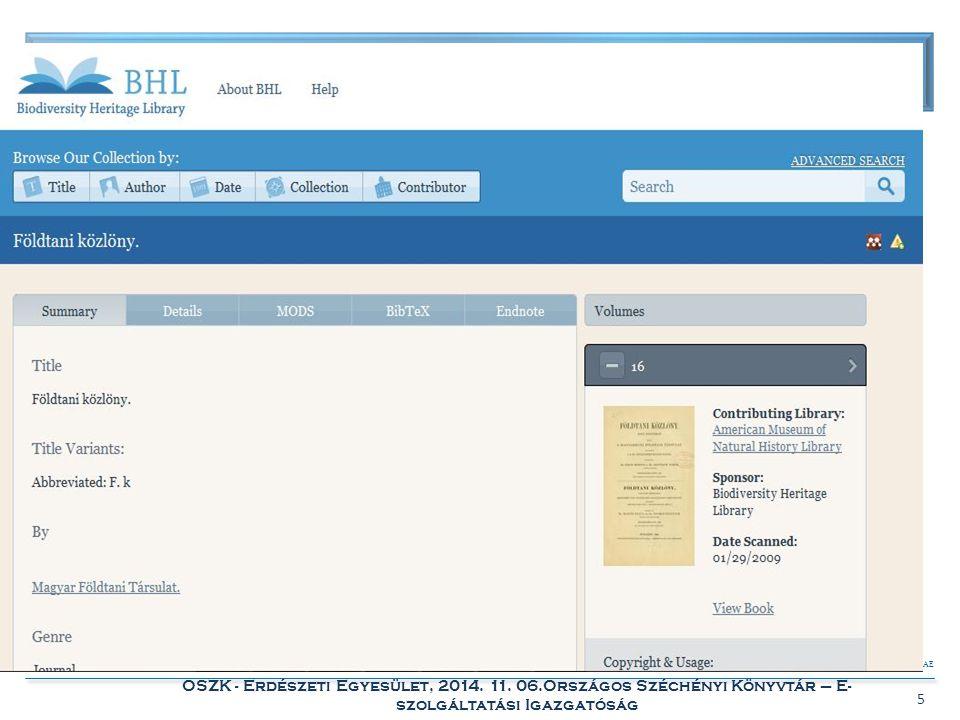 BIBLIOTHECA NATIONALIS HUNGARIAE OSZK - Erdészeti Egyesület, 2014. 11. 06.Országos Széchényi Könyvtár – E- szolgáltatási Igazgatóság 5 A folyóiratok,