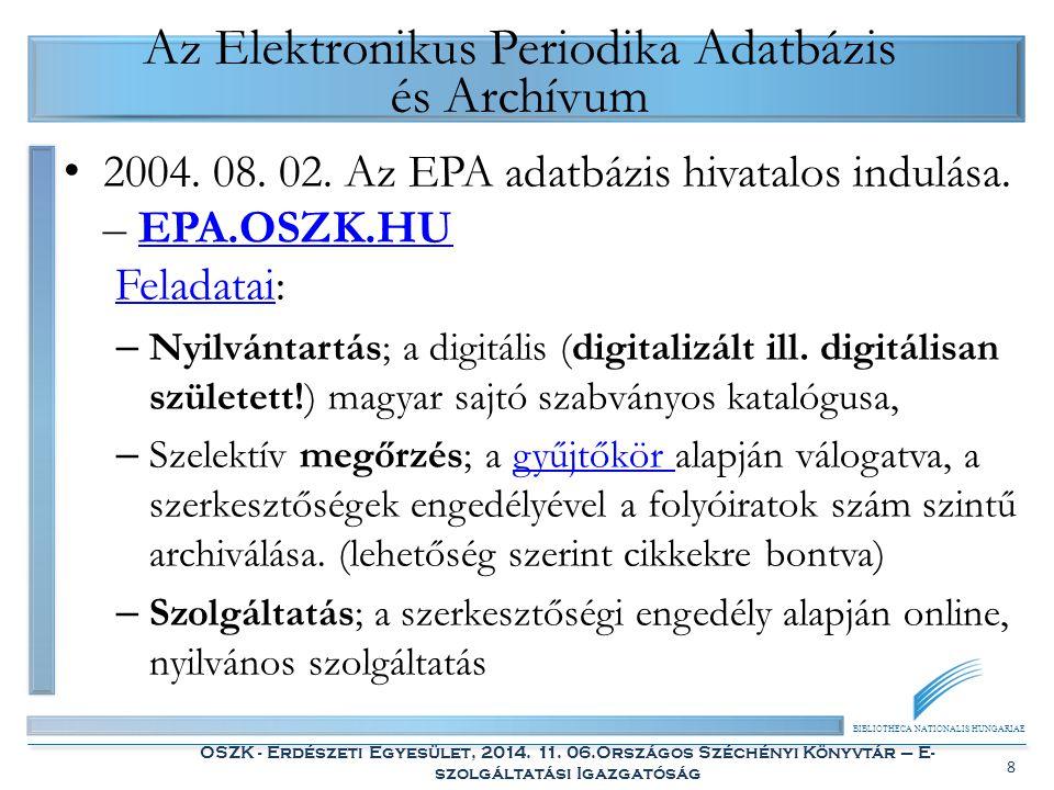 BIBLIOTHECA NATIONALIS HUNGARIAE OSZK - Erdészeti Egyesület, 2014. 11. 06.Országos Széchényi Könyvtár – E- szolgáltatási Igazgatóság 8 Az Elektronikus