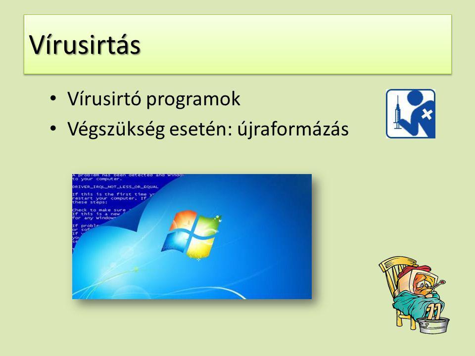 VírusirtásVírusirtás Vírusirtó programok Végszükség esetén: újraformázás