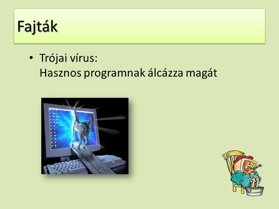 FajtákFajták Trójai vírus: Hasznos programnak álcázza magát