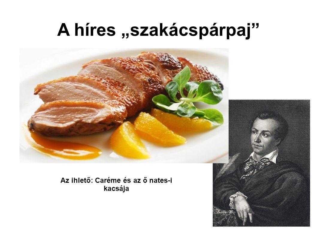 """A híres """"szakácspárpaj"""" Az ihlető: Caréme és az ő nates-i kacsája"""