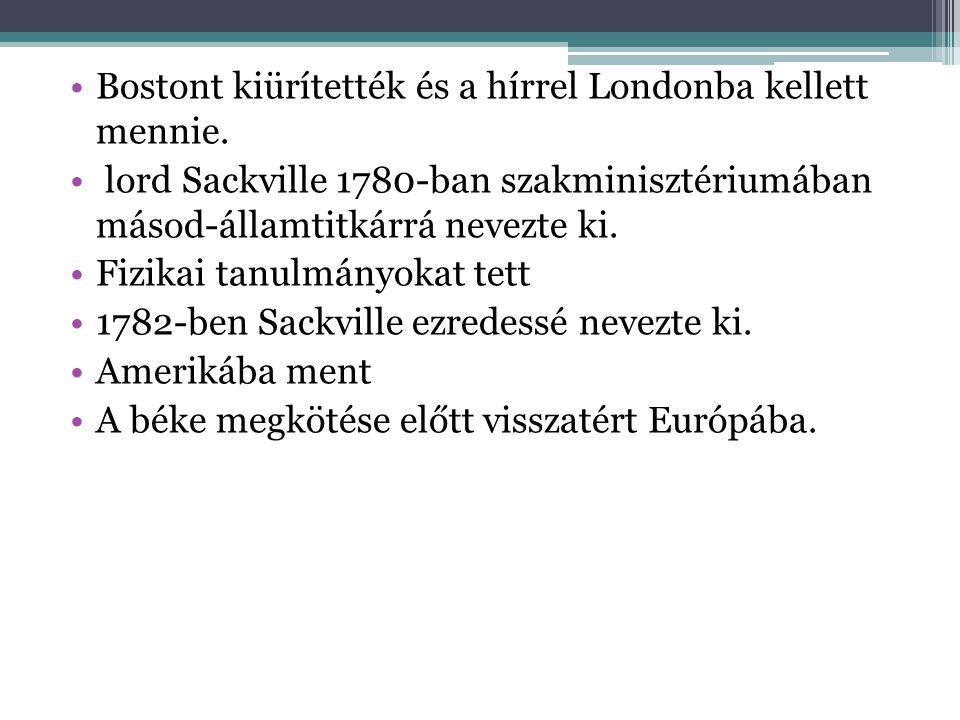 Bostont kiürítették és a hírrel Londonba kellett mennie. lord Sackville 1780-ban szakminisztériumában másod-államtitkárrá nevezte ki. Fizikai tanulmán