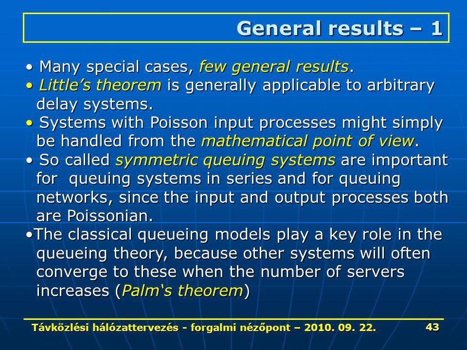 Távközlési hálózattervezés - forgalmi nézőpont – 2010. 09. 22. 43 General results – 1 Many special cases, few general results. Many special cases, few