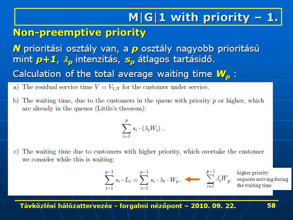 Távközlési hálózattervezés - forgalmi nézőpont – 2010. 09. 22. 58 M|G|1 with priority – 1. Non-preemptive priority N prioritási osztály van, a p osztá