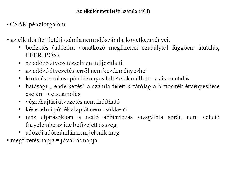 Az elkülönített letéti számla (404) CSAK pénzforgalom az elkülönített letéti számla nem adószámla, következményei: befizetés (adózóra vonatkozó megfiz