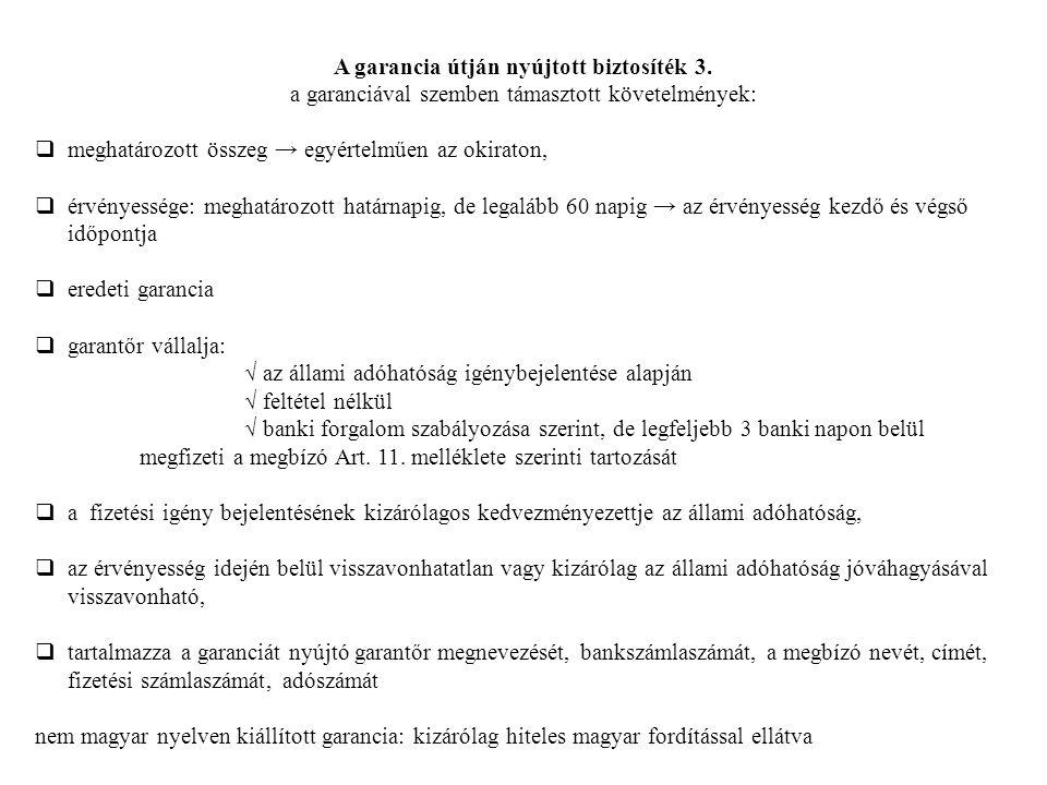 A garancia útján nyújtott biztosíték 3. a garanciával szemben támasztott követelmények:  meghatározott összeg → egyértelműen az okiraton,  érvényess