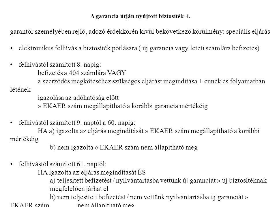 A garancia útján nyújtott biztosíték 4. garantőr személyében rejlő, adózó érdekkörén kívül bekövetkező körülmény: speciális eljárás elektronikus felhí