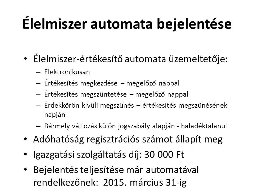 Élelmiszer-értékesítő automata üzemeltetője: – Elektronikusan – Értékesítés megkezdése – megelőző nappal – Értékesítés megszüntetése – megelőző nappal
