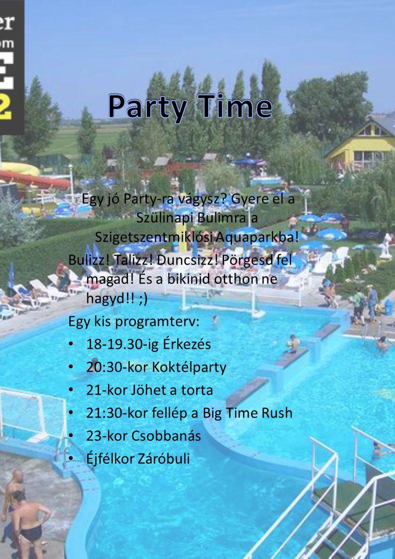 Egy jó Party-ra vágysz? Gyere el a Szülinapi Bulimra a Szigetszentmiklósi Aquaparkba! Bulizz! Talizz! Duncsizz! Pörgesd fel magad! És a bikinid otthon