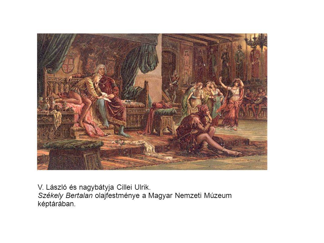 V. László és nagybátyja Cillei Ulrik. Székely Bertalan olajfestménye a Magyar Nemzeti Múzeum képtárában.