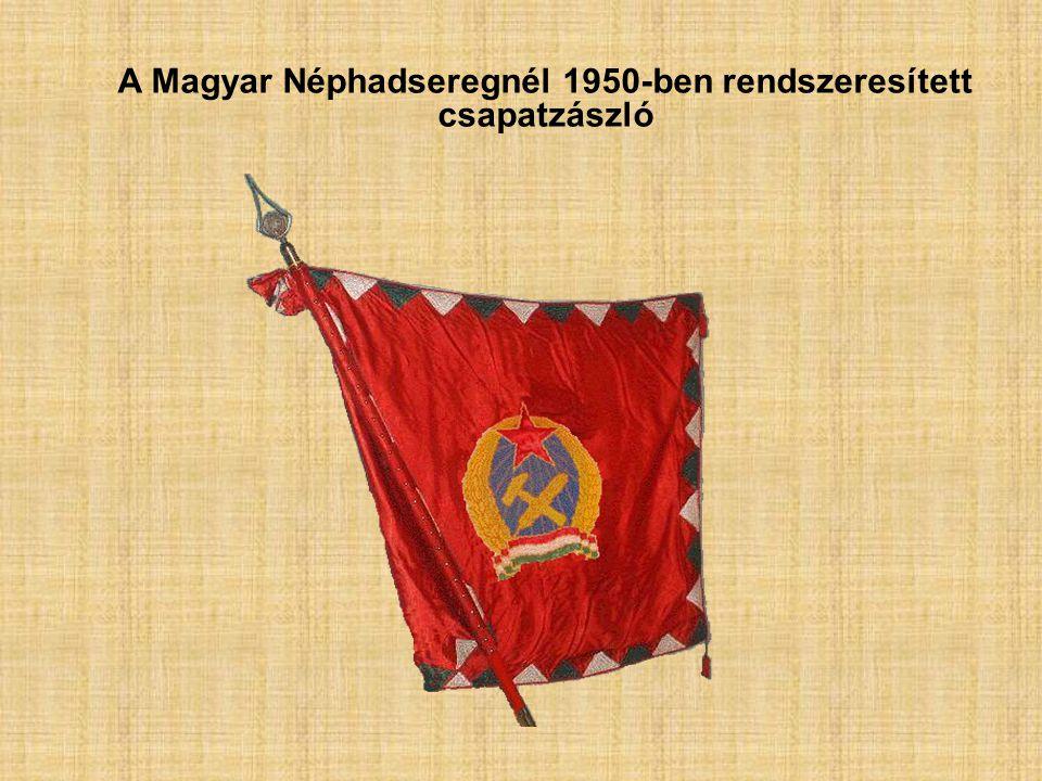 A Magyar Néphadseregnél 1950-ben rendszeresített csapatzászló