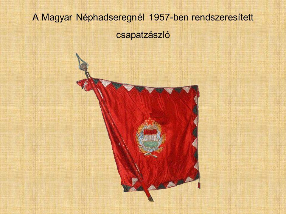 A Magyar Néphadseregnél 1957-ben rendszeresített csapatzászló