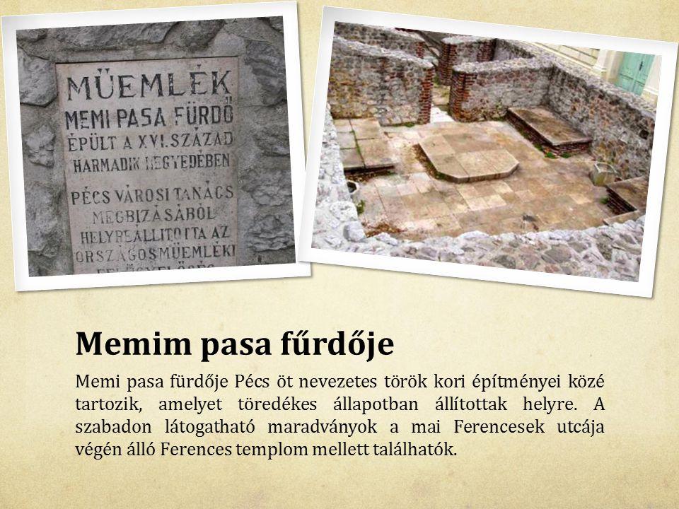 Memim pasa fűrdője Memi pasa fürdője Pécs öt nevezetes török kori építményei közé tartozik, amelyet töredékes állapotban állítottak helyre. A szabadon