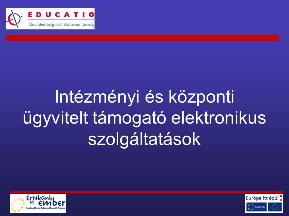 Intézményi és központi ügyvitelt támogató elektronikus szolgáltatások