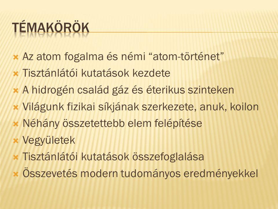  Atom= tovább nem osztható  Fogalom eredete: ókori Görögország és India  Újra felfedezése: XIX.