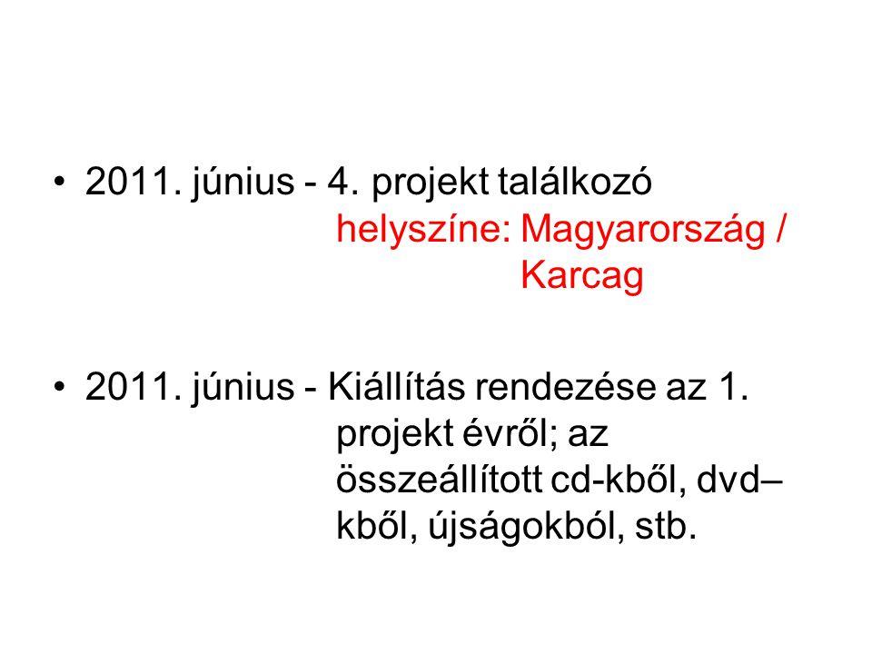 2011. június - 4. projekt találkozó helyszíne: Magyarország / Karcag 2011.