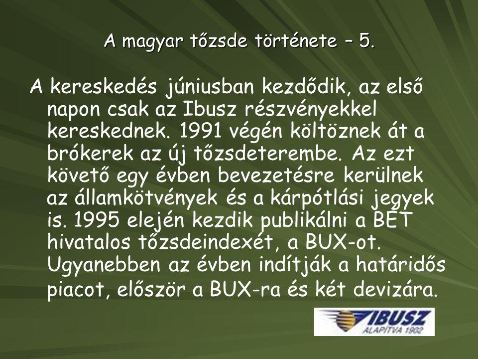 A magyar tőzsde története – 5. A kereskedés júniusban kezdődik, az első napon csak az Ibusz részvényekkel kereskednek. 1991 végén költöznek át a bróke