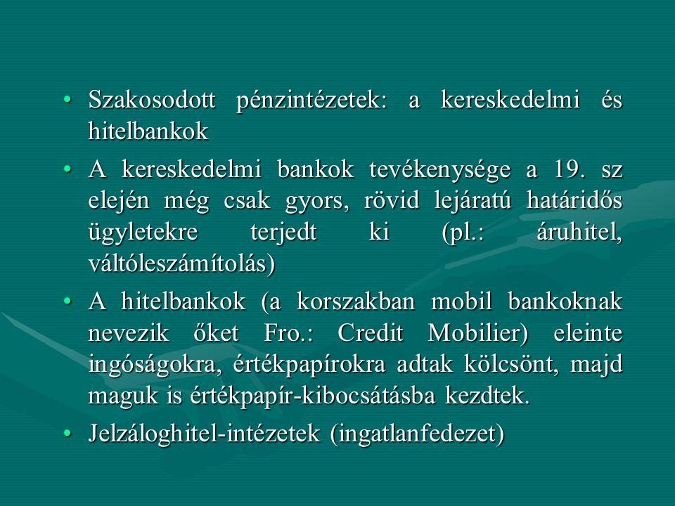 Szakosodott pénzintézetek: a kereskedelmi és hitelbankokSzakosodott pénzintézetek: a kereskedelmi és hitelbankok A kereskedelmi bankok tevékenysége a