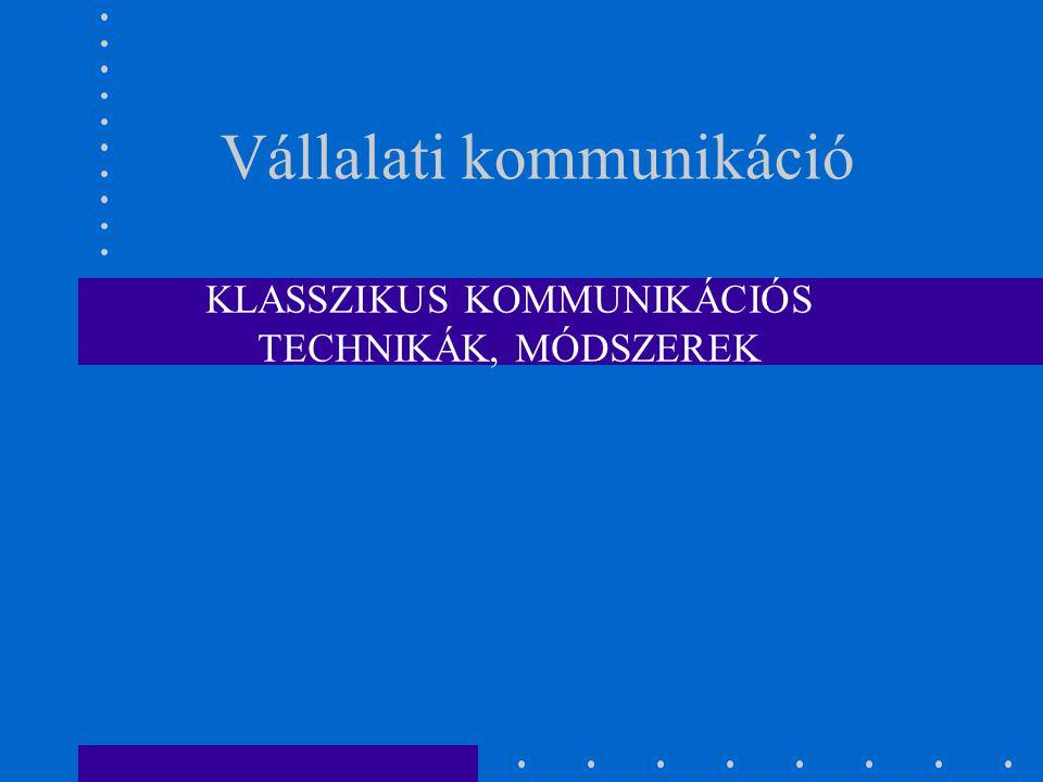 Vállalatszervezet kommunikációs vonalai 1.Klasszikus belső kommunikáció 2.Prezentáció 3.Belső PR – külső PR