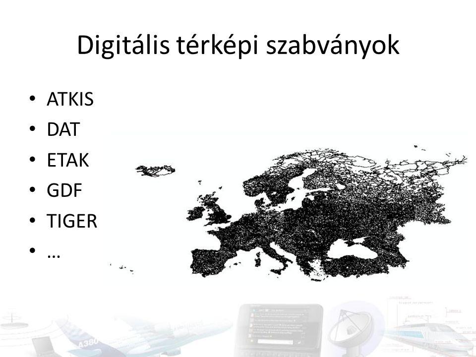Digitális térképi szabványok ATKIS DAT ETAK GDF TIGER …
