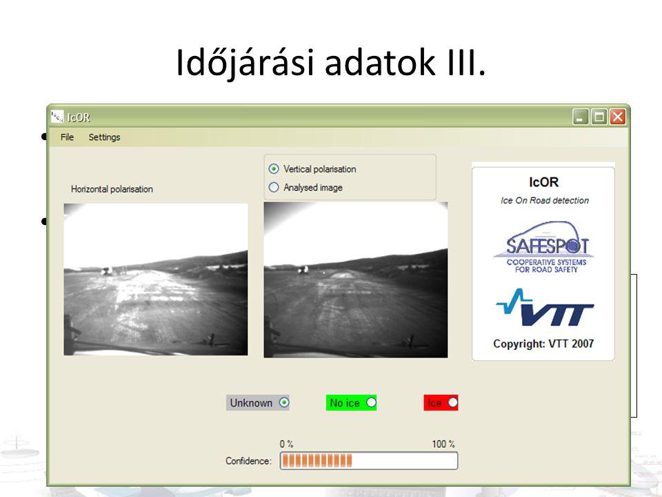 Időjárási adatok III. Kamera-képek alapján köd érzékelés (Safespot – LCPC) Kamera-képek alapján jegesedés érzékelés Daytime fog detection Visibility r
