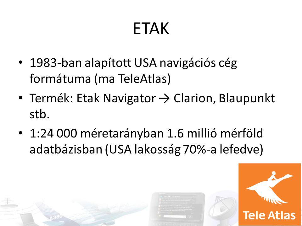 GDF Geographic Data Files ERTICO és NavTech (Navteq) szabvány → CEN GDF 3.0 (ENV14825:1996) → ISO GDF 4.0 (ISO14825:2004) → GDF 5.0 Draft (ISO/DIS14825) GDF 5.0 → 2011 elfogadás (ISO14825:2011) – 1231 oldal, 238 CHF Nagy térképszolgáltatók (Navteq, TeleAtlas …) Text-formátum, XML és SQL támogatás, ma 3D és UML törekvés, időkoordináták