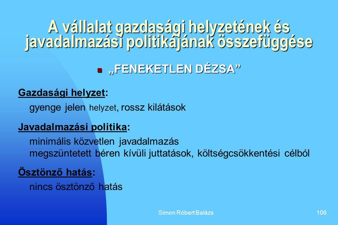 """Simon Róbert Balázs106 A vállalat gazdasági helyzetének és javadalmazási politikájának összefüggése """"FENEKETLEN DÉZSA"""" """"FENEKETLEN DÉZSA"""" Gazdasági he"""