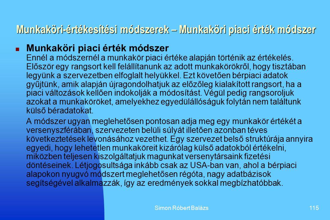 Simon Róbert Balázs115 Munkaköri-értékesítési módszerek – Munkaköri piaci érték módszer Munkaköri piaci érték módszer Ennél a módszernél a munkakör pi