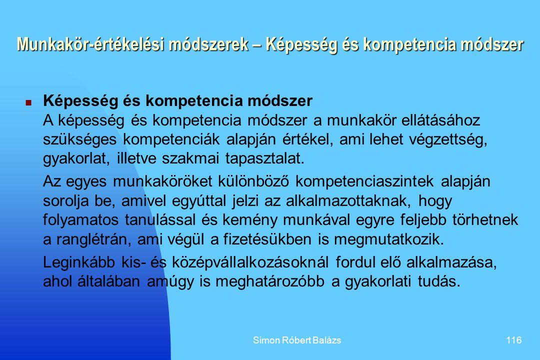 Simon Róbert Balázs116 Munkakör-értékelési módszerek – Képesség és kompetencia módszer Képesség és kompetencia módszer A képesség és kompetencia módsz